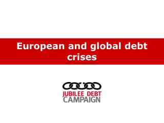 European and global debt crises