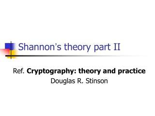 Shannon ' s theory part II