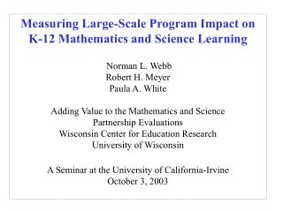 Measuring Large-Scale Program Impact on K-12 Mathematics and Science Learning �Norman L. Webb