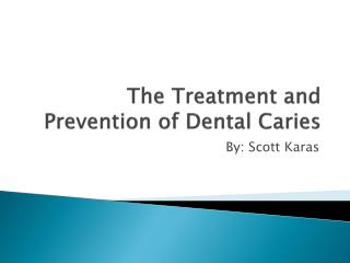 The Treatment and Prevention of Dental Caries