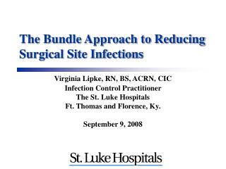 The Bundle Approach to Reducing Surgical Site Infections