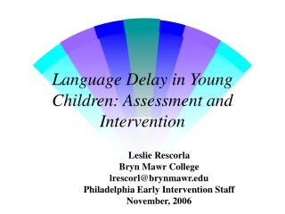 Language Delay in Young Children: Assessment and Intervention