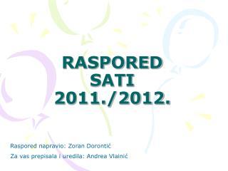 RASPORED SATI 2011./2012.
