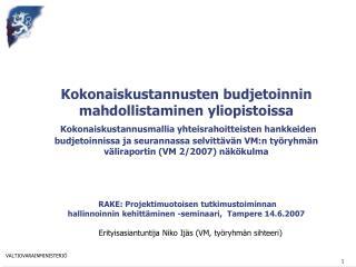 Kokonaiskustannusten budjetoinnin mahdollistaminen yliopistoissa  Kokonaiskustannusmallia yhteisrahoitteisten hankkeiden