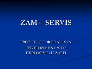 ZAM – SERVIS