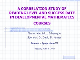 A CORRELATION STUDY OF READING LEVEL AND SUCCESS RATE IN DEVELOPMENTAL MATHEMATICS COURSES