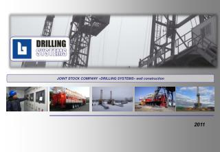 JOINT STOCK COMPANY  « DRILLING SYSTEMS »  well construction