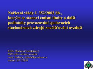 Kategorizace stacionárních spalovacích zdrojů podle zákona   č.  8 6/2002 Sb . o ochraně ovzduší
