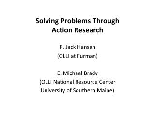 Solving Problems Through              Action Research