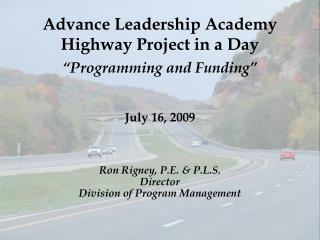 "Advance Leadership Academy Highway Project in a Day ""Programming and Funding"""