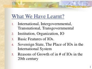 What We Have Learnt?