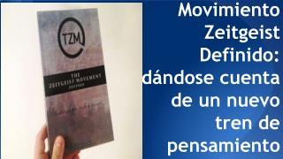 Movimiento Zeitgeist Definido: dándose cuenta de un nuevo tren de pensamiento