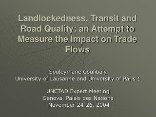 Landlockedness, Transit and Road Quality: an Attempt to Measure the Impact on Trade Flows