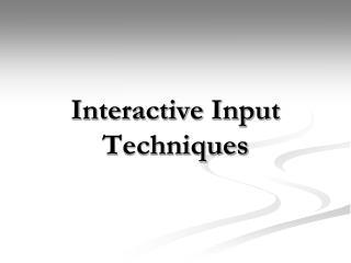 Interactive Input Techniques