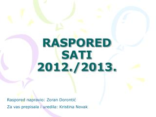 RASPORED SATI 2012./2013.