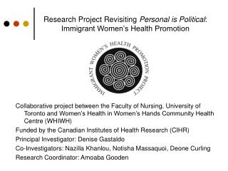 Research Project Revisiting  Personal is Political : Immigrant Women's Health Promotion