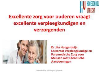 Excellente zorg voor ouderen vraagt excellente verpleegkundigen en verzorgenden
