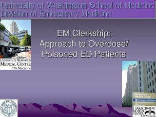 EM Clerkship:  Approach to Overdose/ Poisoned ED Patients