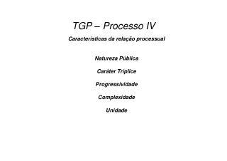 TGP – Processo IV