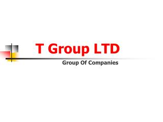 T Group LTD