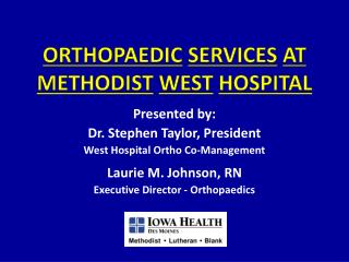 ORTHOPAEDIC SERVICES AT METHODIST WEST HOSPITAL