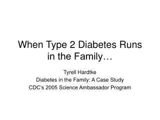When Type 2 Diabetes Runs in the Family�