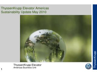 ThyssenKrupp Elevator Americas  Sustainability Update May 2010