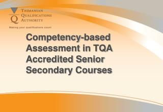Competency-based Assessment in TQA Accredited Senior Secondary Courses