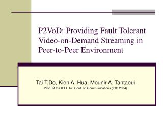 P2VoD: Providing Fault Tolerant Video-on-Demand Streaming in Peer-to-Peer Environment