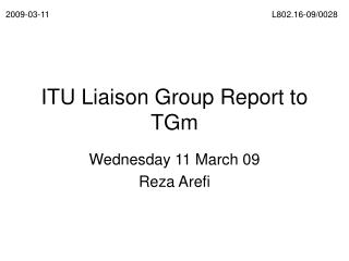ITU Liaison Group Report to TGm