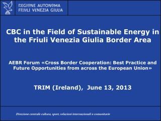 CBC in the Field of  Sustainable  Energy in the Friuli Venezia Giulia  Border  Area