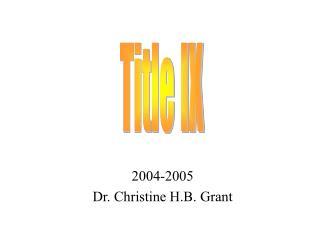 2004-2005 Dr. Christine H.B. Grant