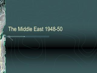 The Middle East 1948-50