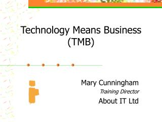Technology Means Business  (TMB)