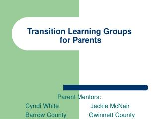 Transition Learning Groups  for Parents