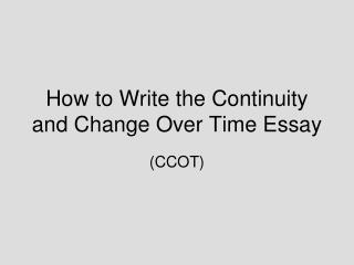 How to Write the Continuity and Change Over Time Essay