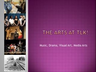 The Arts AT  tlk !