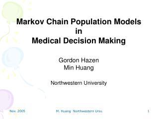Markov Chain Population Models  in  Medical Decision Making