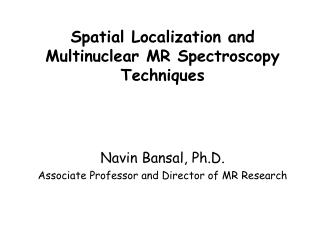 Spatial Localization and Multinuclear MR Spectroscopy Techniques