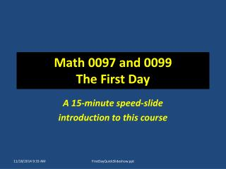 Math 0097 and 0099  The First Day