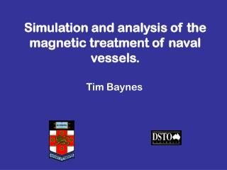 Simulation and analysis of the magnetic treatment of naval vessels.