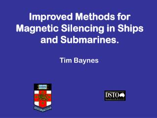 Improved Methods for Magnetic Silencing in Ships and Submarines .