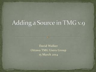 Adding a Source in TMG v.9