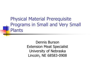 Physical Material Prerequisite Programs in Small and Very Small Plants