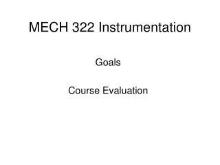 MECH 322 Instrumentation