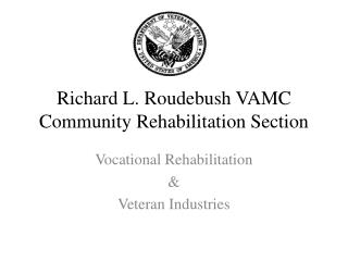 Richard L. Roudebush VAMC Community Rehabilitation Section