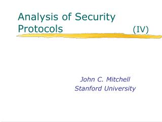 Analysis of Security Protocols                     (IV)