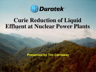 Curie Reduction of Liquid Effluent at Nuclear Power Plants
