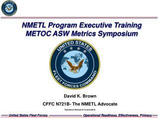 NMETL Program Executive Training METOC ASW Metrics Symposium