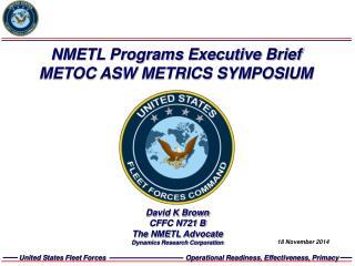 NMETL Programs Executive Brief METOC ASW METRICS SYMPOSIUM
